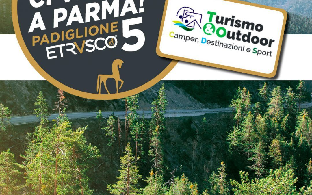 Etrusco alla fiera T&O – Turismo & Outdoor di Parma – con la sua gamma completa e un'esclusiva offerta lancio