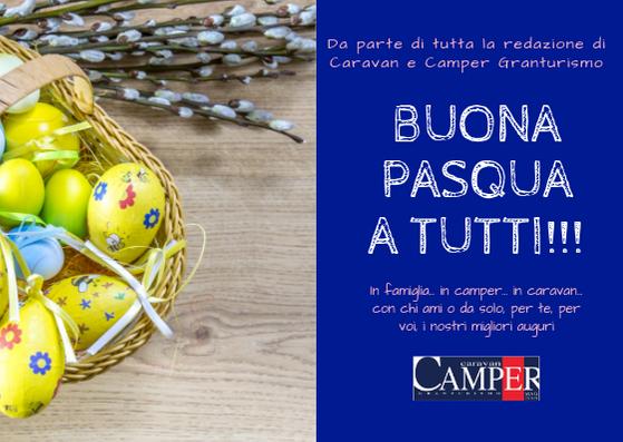 Buona Pasqua dalla redazione di Caravan e Camper Granturismo